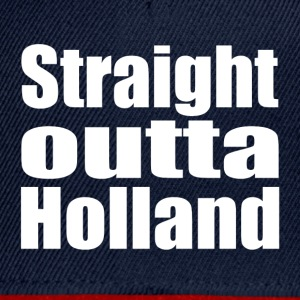 Straight outta Holland - Snapback cap