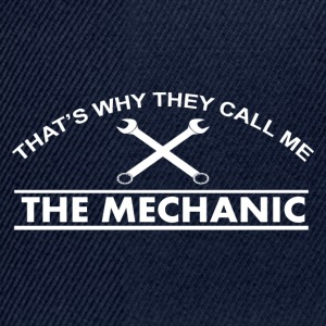 that s why they call me the mechanic - Snapback Cap