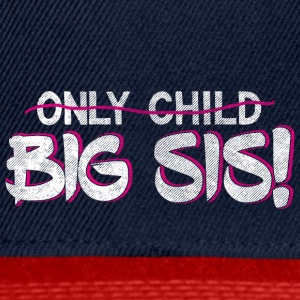 Sister Quotes > Only Child? You're A Big Sis now! - Snapback Cap