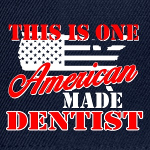 This is one american made dentist - Snapback Cap