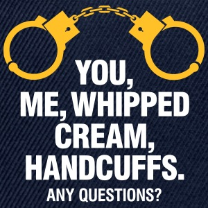 Lets Enjoy! You, Me, Whipped Cream And Handcuffs! - Snapback Cap