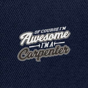 I´M A AWESOME CARPENTER - Snapback Cap