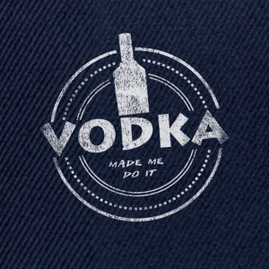 Vodka Made Me Do It T-Shirt - Casquette snapback