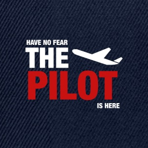 Have No Fear, The Pilot Is Here - Snapback Cap