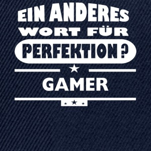 Gamer Anderes Wort fuer Perfektion - Snapback Cap
