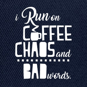 I Run On Coffee Chaos and Bad Words Funny Quote - Snapback Cap