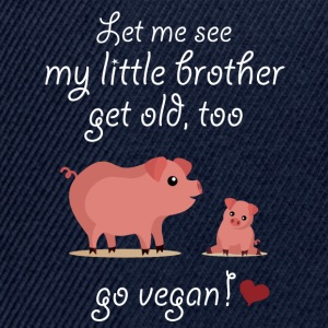 I wanna see my little brother get old! Go vegan! - Snapback Cap