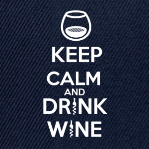 Keep Calm and DRINK WINE - Casquette snapback