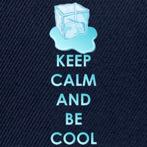 Keep calm and be cool - Snapback Cap