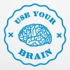 Use Your Brain - Funny Statement / slogan - Housse de coussin 40 x 40 cm