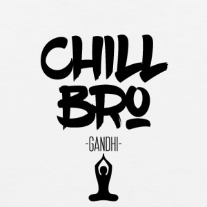 Chill Out Bro - Men's Premium Tank Top