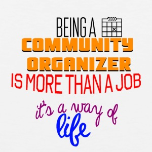Being a community organizer is more than a job - Men's Premium Tank Top