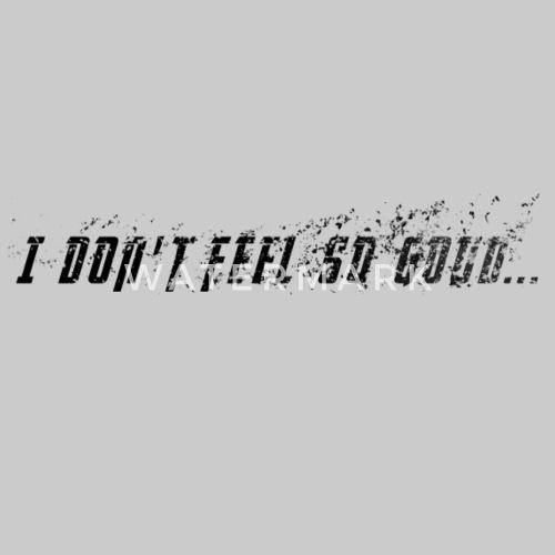 ich fühle mich nicht gut