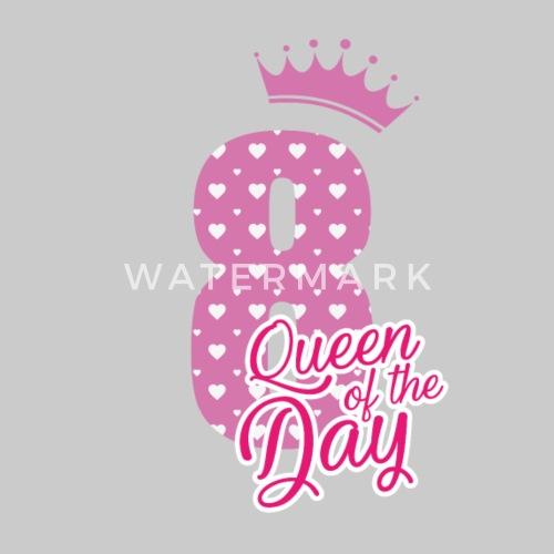 Queen Of The Day 8 Geburtstag Bday Von Shirtoholics Spreadshirt