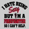 I hat being sexy, but I'm a firefighter... - Mannen Premium tank top
