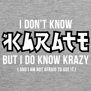 I Do Not Know Karate, But I Know Krazy! - Men's Premium Tank Top