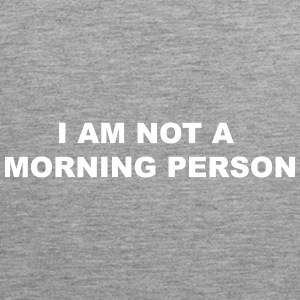 not a morning person - Men's Premium Tank Top