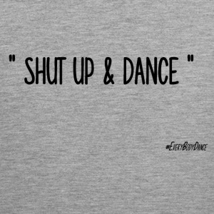 SHUT UP AND DANCE - Canotta premium da uomo