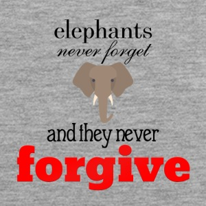 Elephants never forget and never forgive - Men's Premium Tank Top