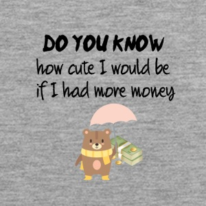Do you know how cute I would be - Men's Premium Tank Top