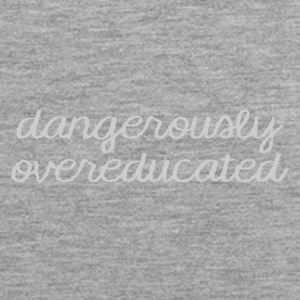 High School / Graduation: Dangerously Overeducated - Men's Premium Tank Top