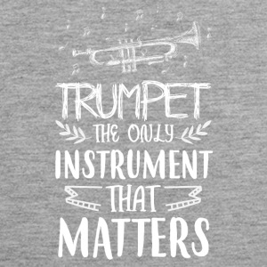 Trumpet the only instrument that matters - Men's Premium Tank Top