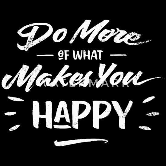 Slogan Happy Positiv Smile Lachen Coole Sprüche Männer