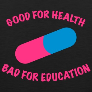 Good for health bad for education. - Men's Premium Tank Top