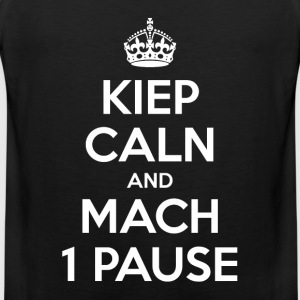 KIEP CALN AND MACH 1 PAUSE - Men's Premium Tank Top