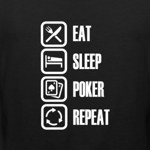 Eat Sleep Poker - Voor echte poker fans - Mannen Premium tank top