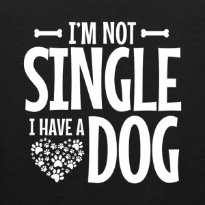 DOG: I'M NOT SINGLE I HAVE A DOG GIFTS - Men's Premium Tank Top