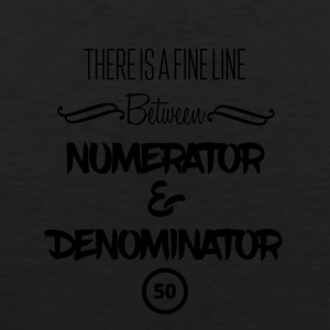 There is a fine line - numerator and denominator - Men's Premium Tank Top