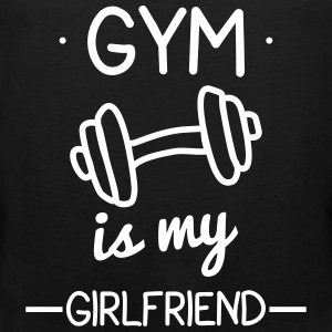 Gym is my girlfriend,funny gym,bodybuilding