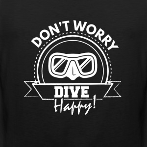 Diver - Do not worry, dive happy - Men's Premium Tank Top