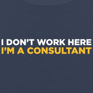 I Do Not Work Here. I Am A Consultant. - Men's Premium Tank Top