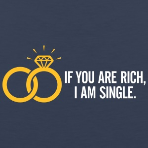 If You Are Rich, I'm Single And Ready To Mingle! - Men's Premium Tank Top