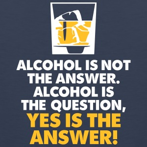 Alcohol Is The Question. Yes Is The Answer! - Men's Premium Tank Top