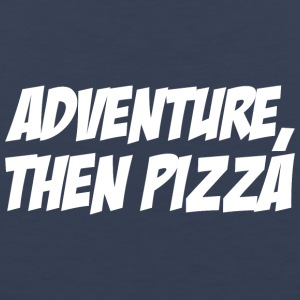 Adventure then pizza - Men's Premium Tank Top