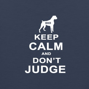 Dog T Shirt | Boxer - Keep Calm Don't Judge - Men's Premium Tank Top