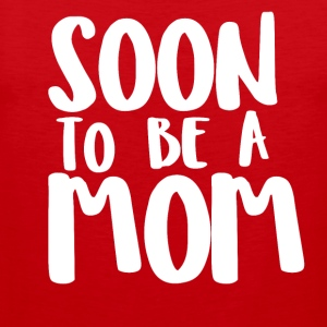Soon to be a Mom - Men's Premium Tank Top