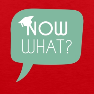 High School / Graduation: Now what? - Men's Premium Tank Top