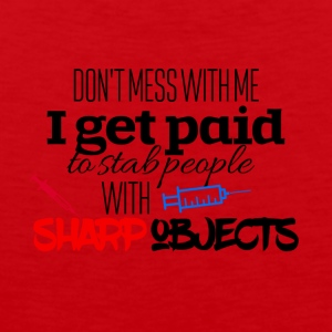 I get paid to stab people with sharp objects - Men's Premium Tank Top