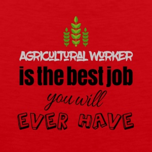 Agricultural worker is the best job you will have - Men's Premium Tank Top