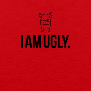 I am ugly just so you know - Men's Premium Tank Top