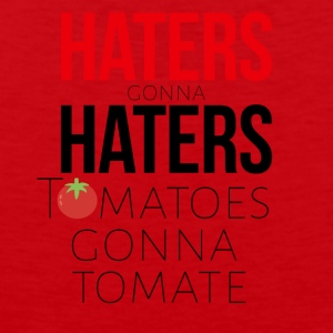 Haters gonna have tomatoes and tomatoes - Men's Premium Tank Top