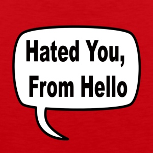 Hated you from Hello 2 - Men's Premium Tank Top