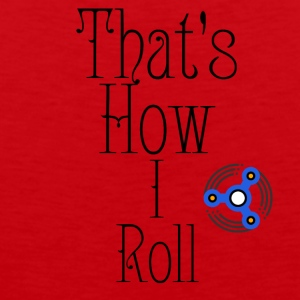 How I roll - Men's Premium Tank Top