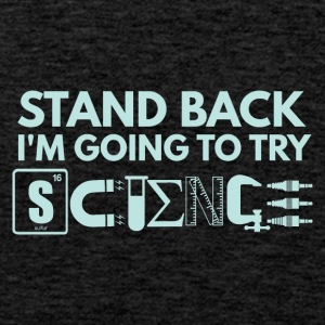 STAND BACK IN THE GOING TO TRY SCIENCE - Men's Premium Tank Top