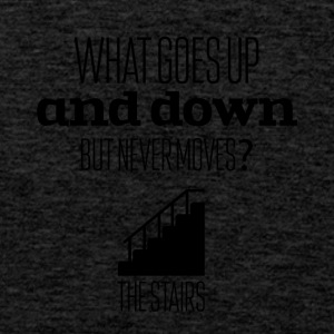 What goes up and down but never moves - Men's Premium Tank Top