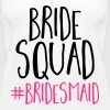 Bride Squad Bridesmaid  - Women's Premium Tank Top